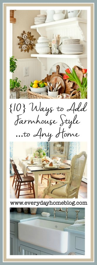 10 Ways to Add Farmhouse Style | The Everyday Home