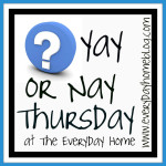 Yay or Nay Thursday {#6}
