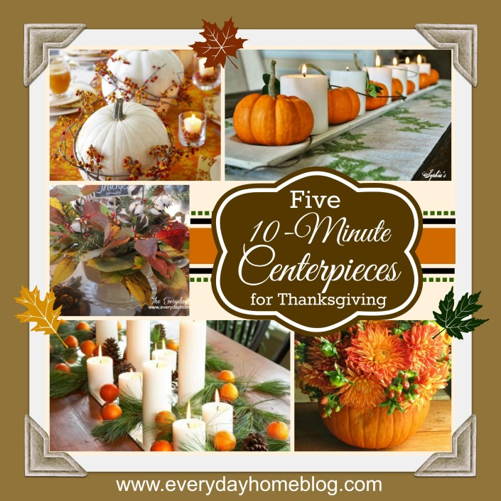 Five 10-Minute Centerpieces for Thanksgiving by The Everyday Home