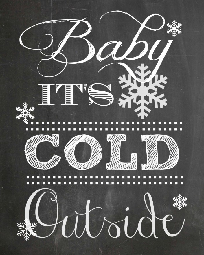 """Baby It's Cold Outside"" Chalkboard Printable by The Everyday Home"