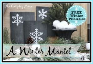 A Winter Mantel & Free Printables