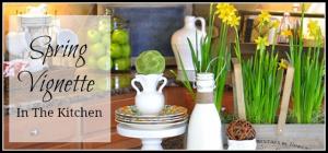 Spring Vignette in the Kitchen