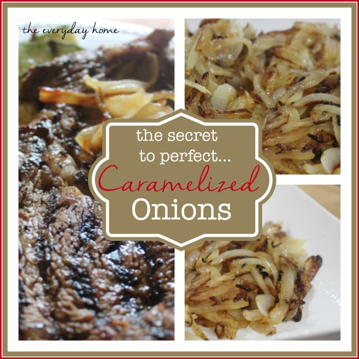 The Secret to Perfect Caramelized Onions by The Everyday Home #cooking ...