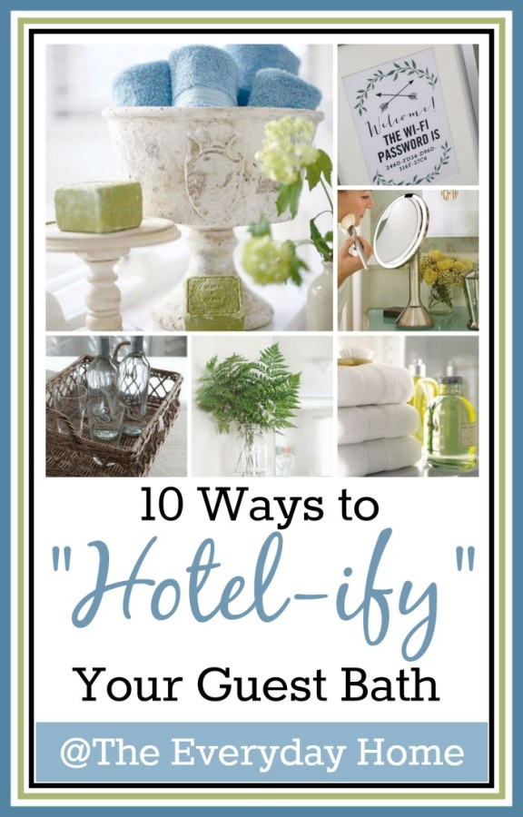"""10 Ways to """"Hotel-ify"""" Your Guest Bath by The Everyday Home"""