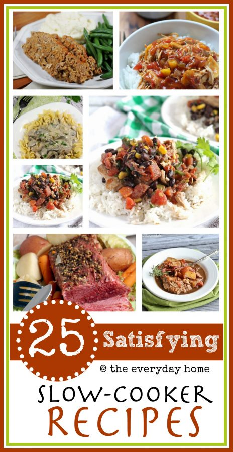 25 Satisfying Slow-Cooker Recipes  The Everyday Home Blog  www.everydayhomeblog.com