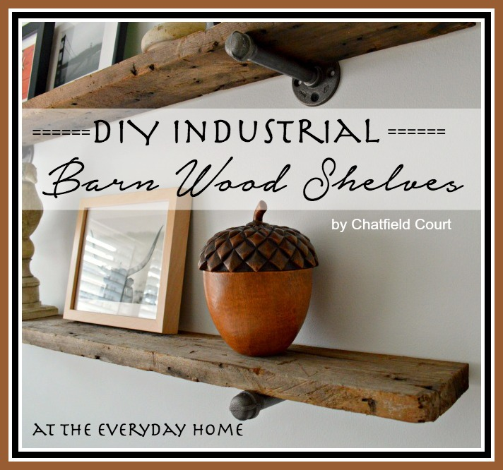 DIY Barn Wood Shelves  by Chatfield Court  Guest Post at The Everyday Home  www.everydayhomeblog.com