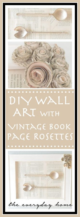DIY Wall Art with Vintage Book Page Rosettes | The Everyday Home | www.everydayhomeblog.com