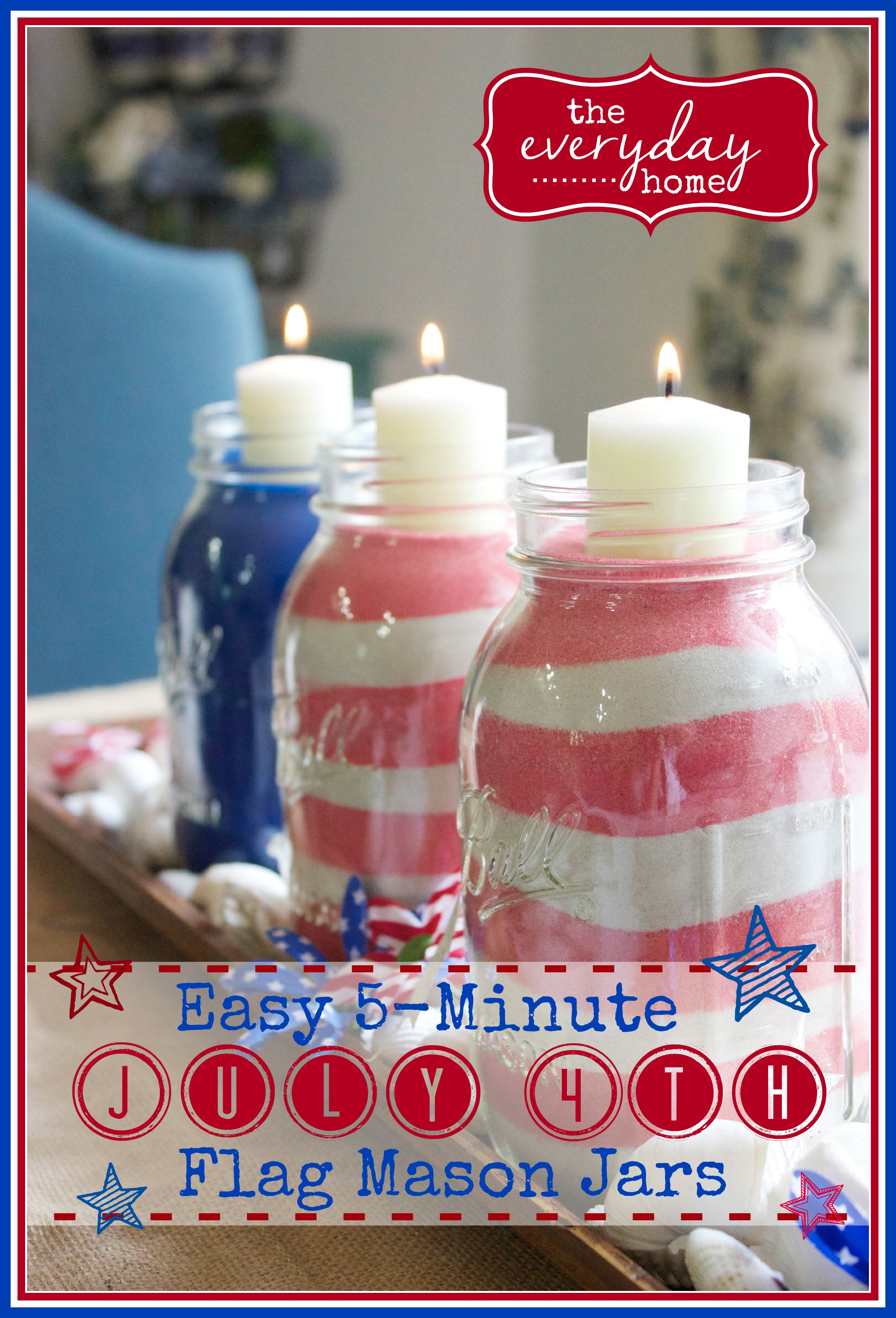 Easy 5-Min July 4th Jars  | The Everyday Home  | www.everydayhomeblog.com