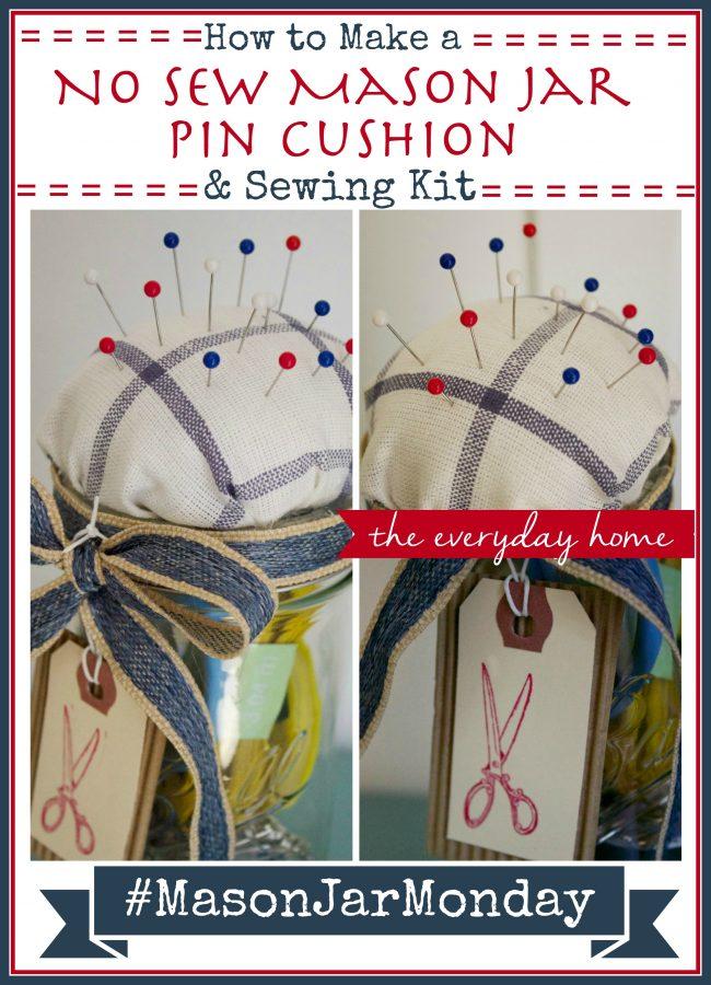 Mason Jar Pin Cushion and Sewing Kit | The Everyday Home | www.everydayhomeblog.com
