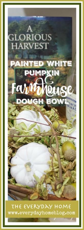 Farmhouse Dough Bowl for Fall | The Everyday Home | www.everydayhomeblog.com