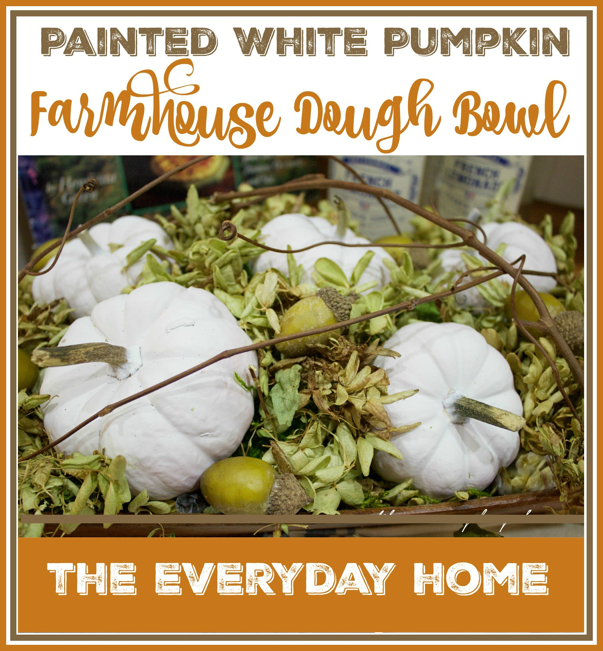 Painted White Pumpkins in a Farmhouse Dough Bowl | The Everyday Home | www.evevrydayhomeblog.com