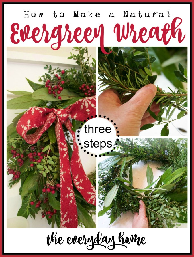 Evergreen Wreath Tutorial   The Everyday Home Blog   www.everydayhomeblog.com