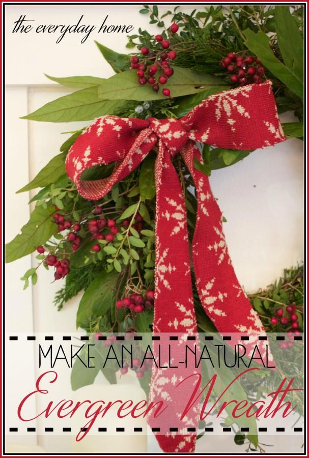 Make an Evergreen Wreath   The Everyday Home   www.everydayhomeblog.com