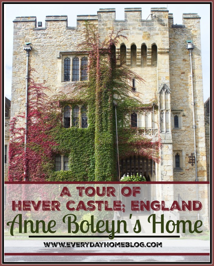 Hever Castle Anne Boleyn's Home | The Everyday Home
