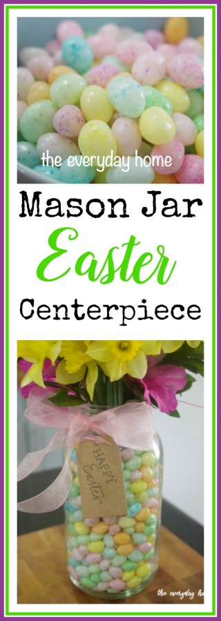 Mason Jar Easter Centerpiece | The Everyday Home Blog
