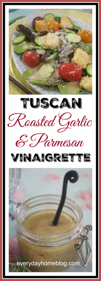 Roasted Garlic and Parmesan Vinaigrette   The Everyday Home