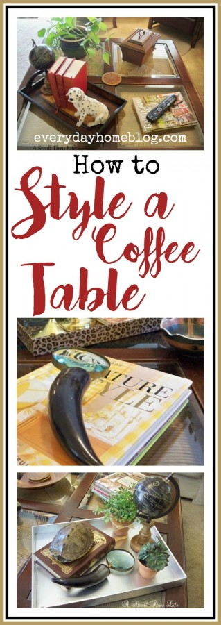 How to Style a Coffee Table | The Everyday Home | www.everydayhomeblog.com