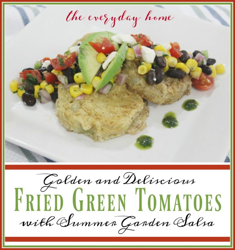 Fried Green Tomatoes Topped with Summer Garden Salsa | The Everyday Home | www.everydayhomeblog.com