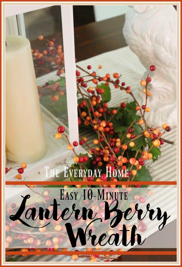 Easy 10 Minute Lantern Berry Wreath | The Everyday Home | www.everydayhomeblog.com