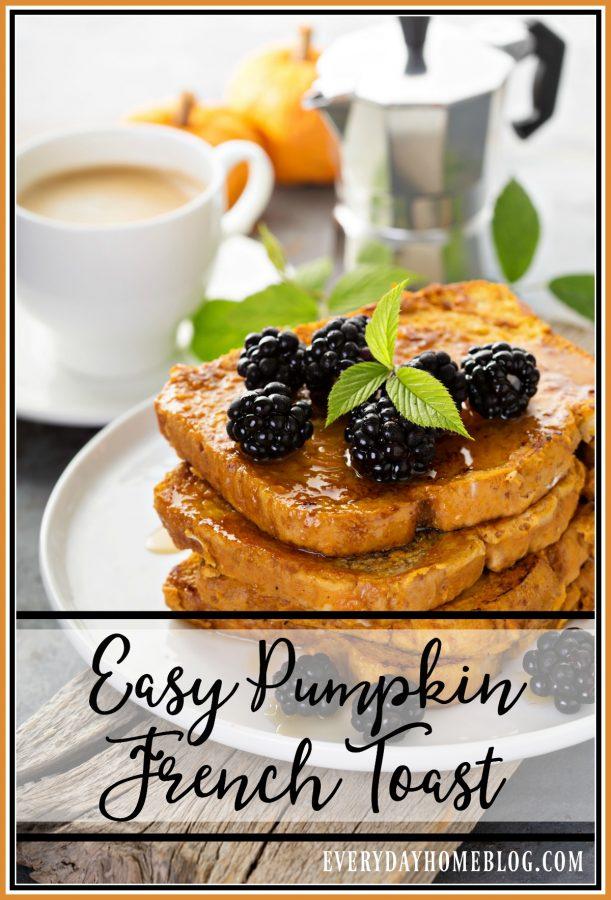 Easy-Pumpkin-French-Toast-Recipe | The Everyday Home | www.everydayhomeblog.com
