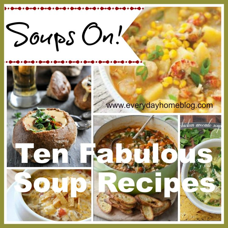 Ten-Soup-Recipes-for-Fall | The Everyday Home | www.everydayhomeblog.com