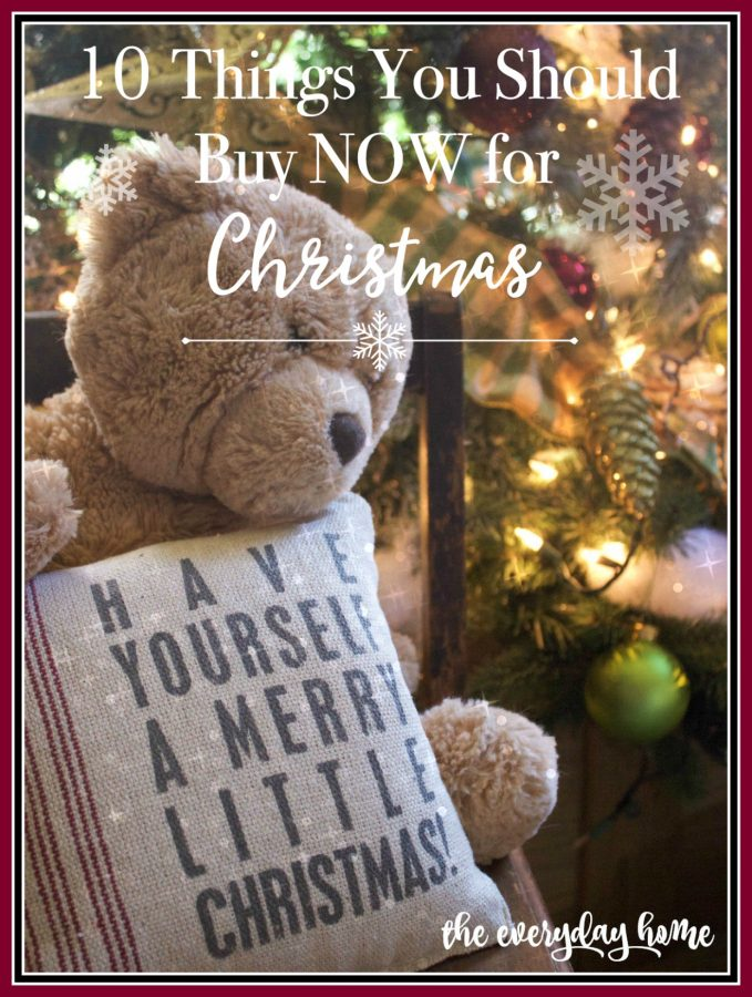 10-Things-You-Should-Buy-Now-for-Christmas | The Everyday Home | www.everydayhomeblog.com