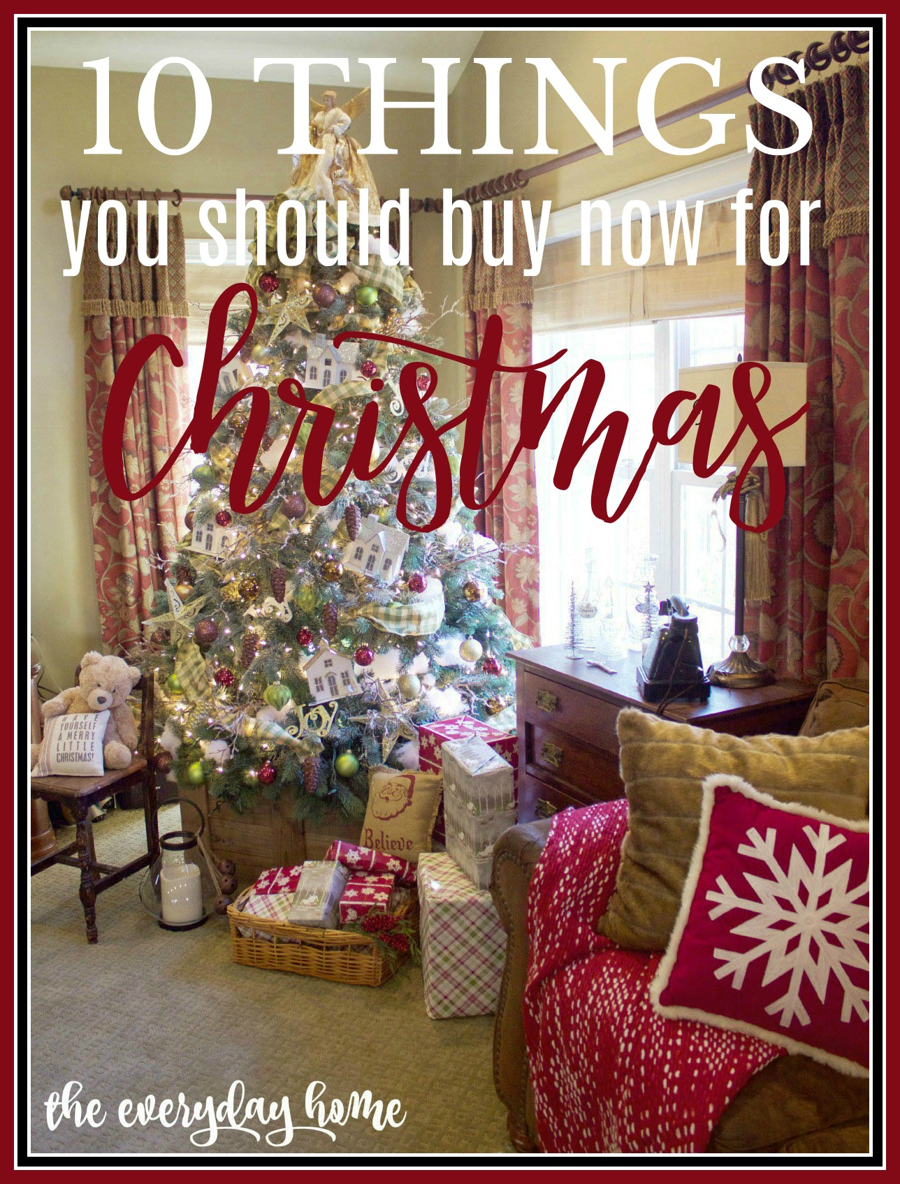 10 Things You Should Buy for Christmas Now | The Everyday Home