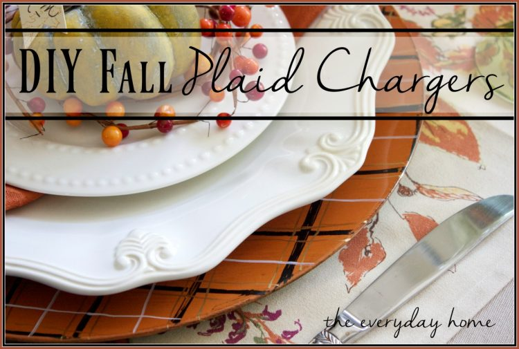 making-your-own-plaid-fall-chargers | The Everyday Home | www.everydayhomeblog.com