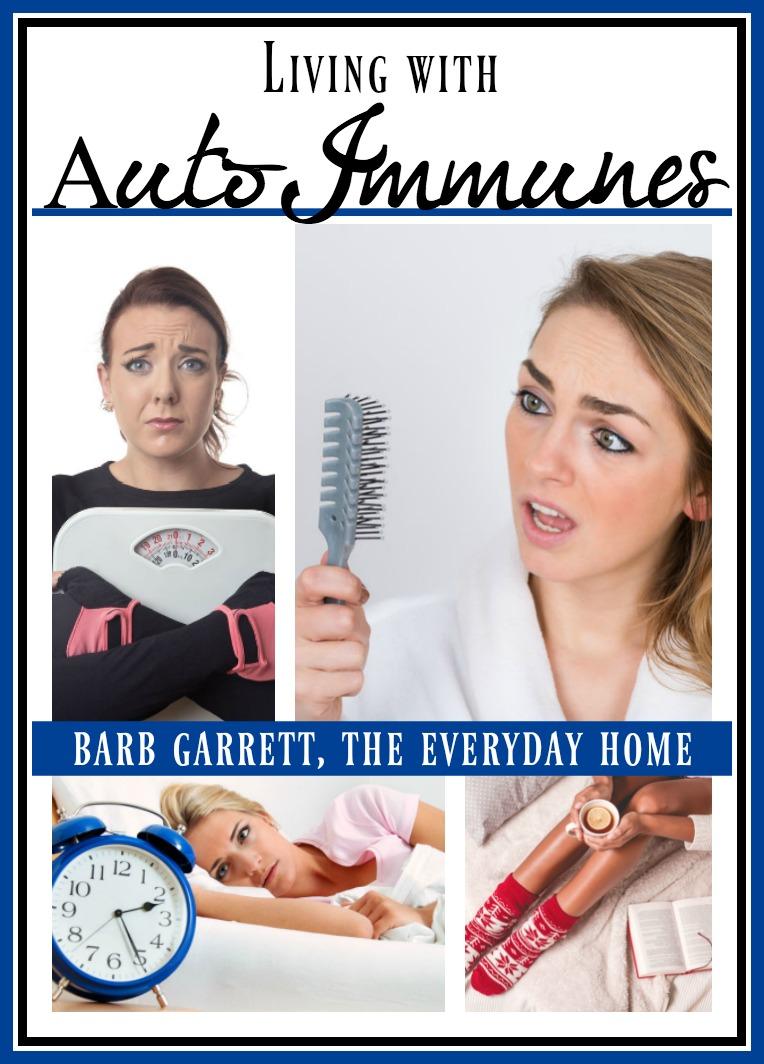 Living with AutoImmunes | The Everyday Home | www.everydayhomeblog.com