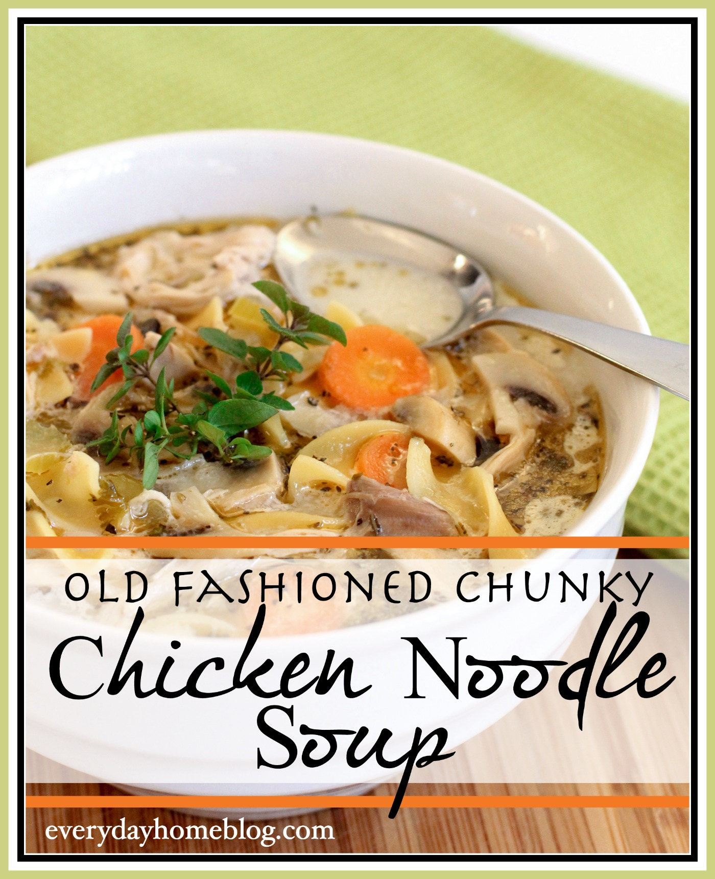 Old Fashioned Chunky Chicken Noodle Soup | The Everyday Home | www.everydayhomeblog.com
