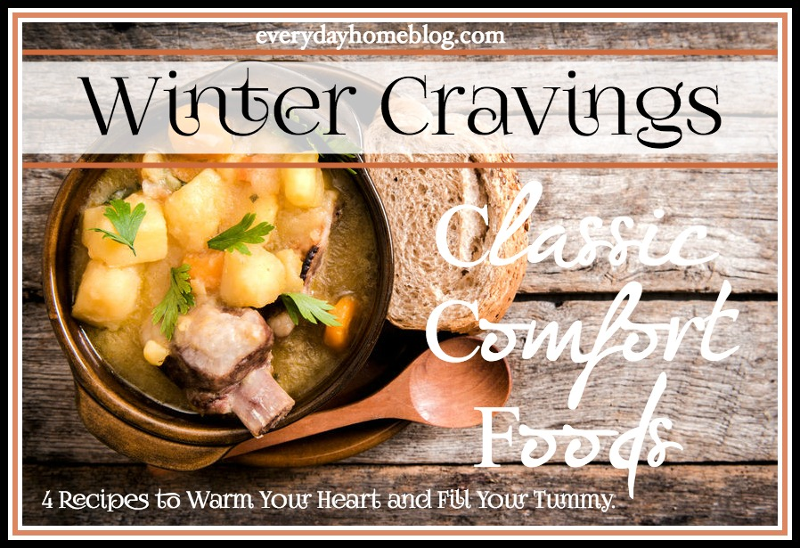 Winter Cravings: Classic Comfort Foods | The Everyday Home | www.everydayhomeblog.com