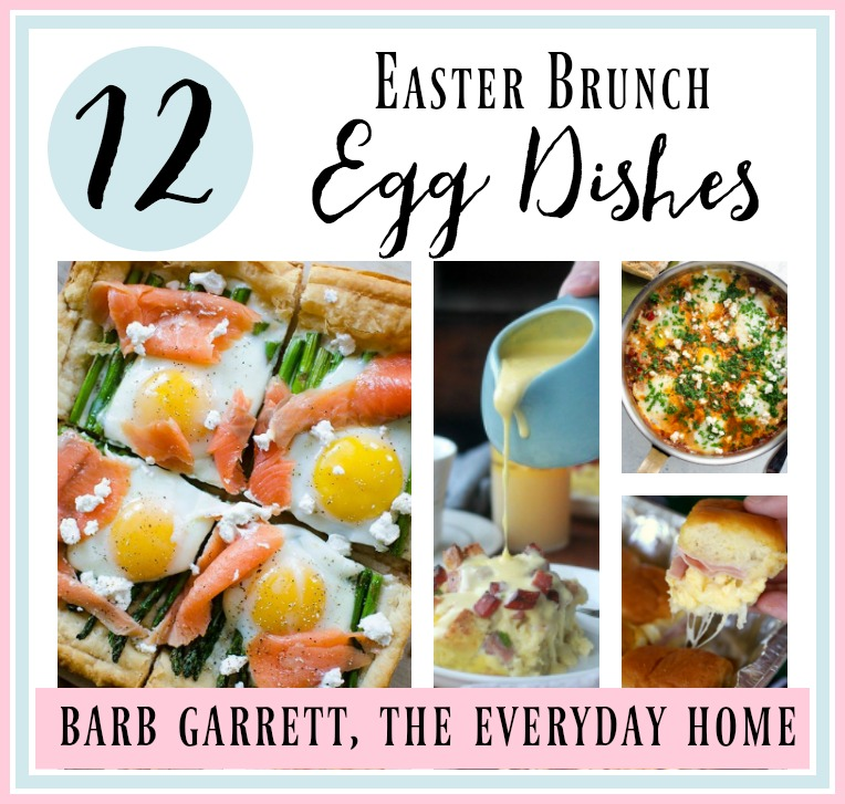 12 Egg Dishes For Easter Brunch The Everyday Home Www Everydayhomeblog