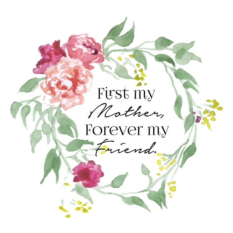 FREE First My Mother Forever My Friend Printable | The Everyday Home | www.everydayhomeblog.com