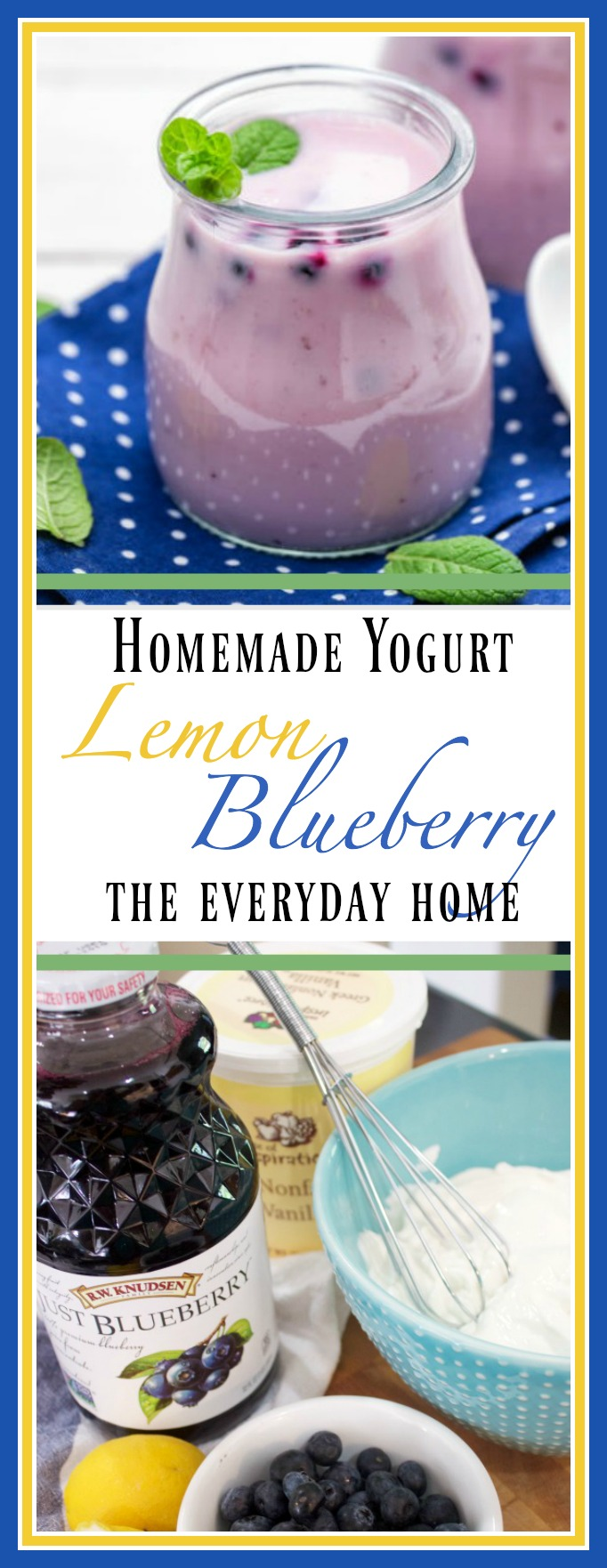 Easy Blueberry Lemon Yogurt || The Everyday Home || www.everydayhomeblog.com