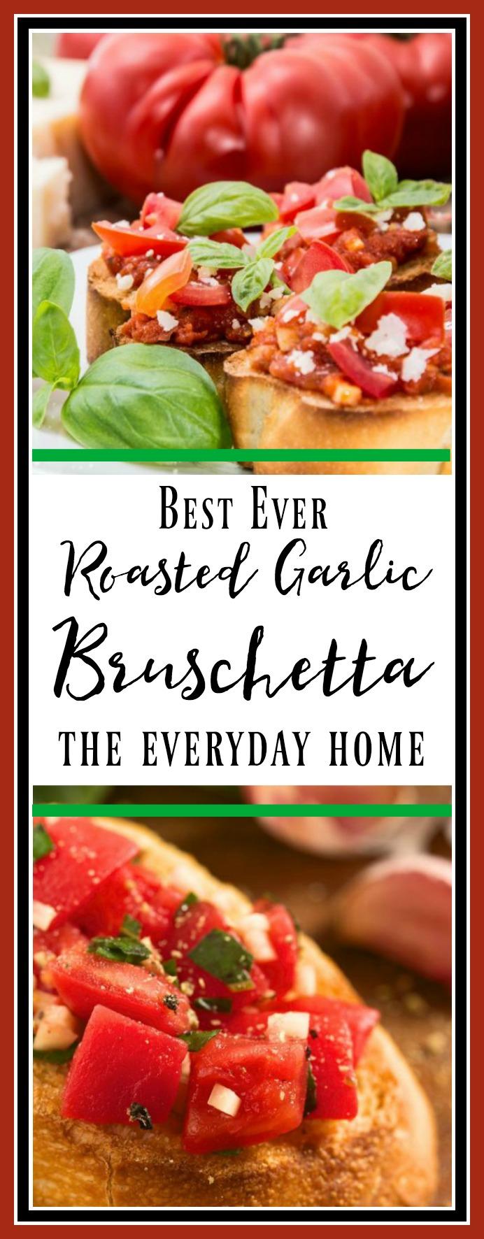 Best EVER Roasted Garlic Bruschetta Recipe | The Everyday Home | www.everydayhomeblog.com