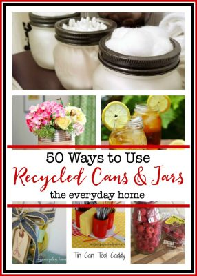 50 Ways to Recycle Your Jars and Cans