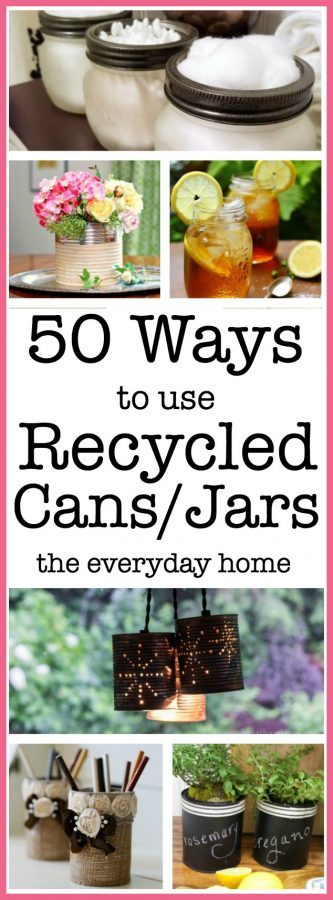 50 Ways to Use Recycled Cans and Jars | The Everyday Home