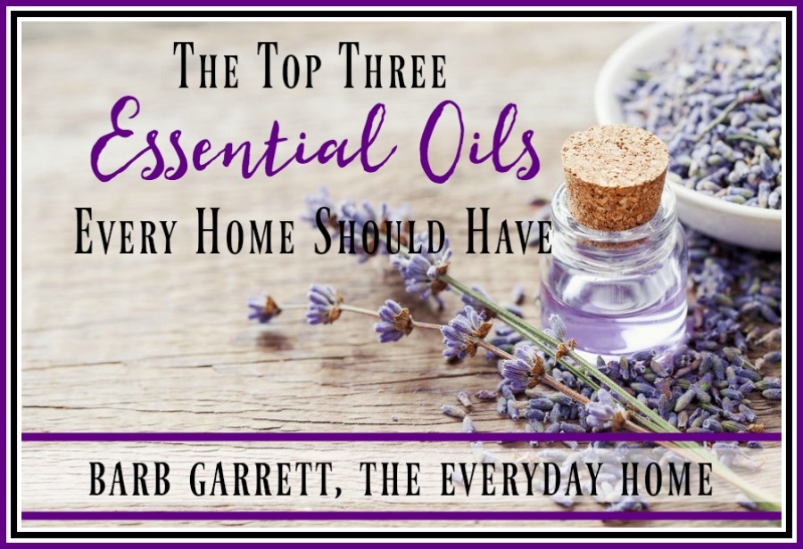 Top Three Essential Oils Every Home Should Have | The Everyday Home | www.everydayhomeblog.com