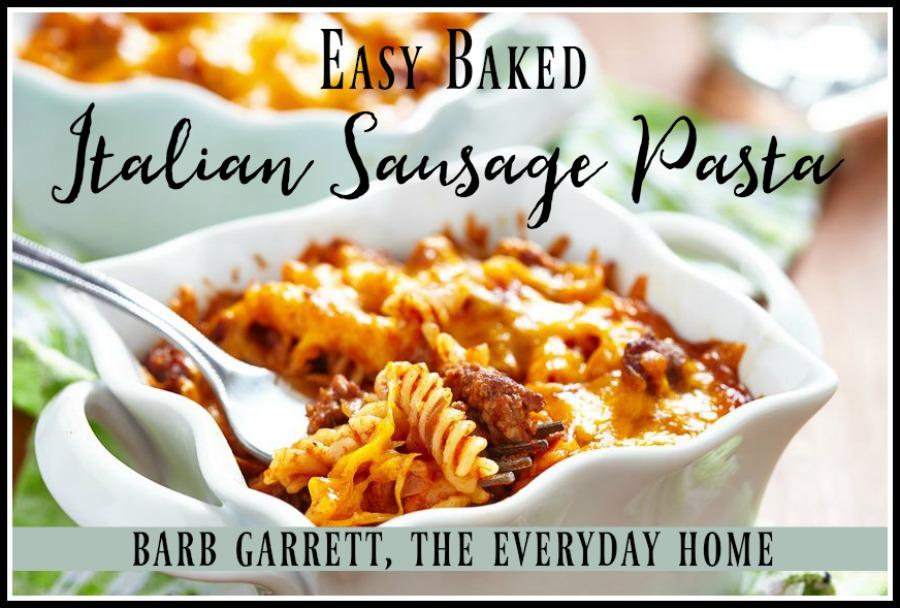 Baked Italian Sausage Pasta | The Everyday Home | www.everydayhomeblog.com