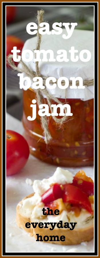 Easy Tomato and Bacon Jam Recipe | The Everyday Home