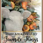 A Few of My Favorite Things for Fall