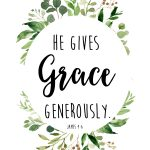 He Gives Grace Generously Printable