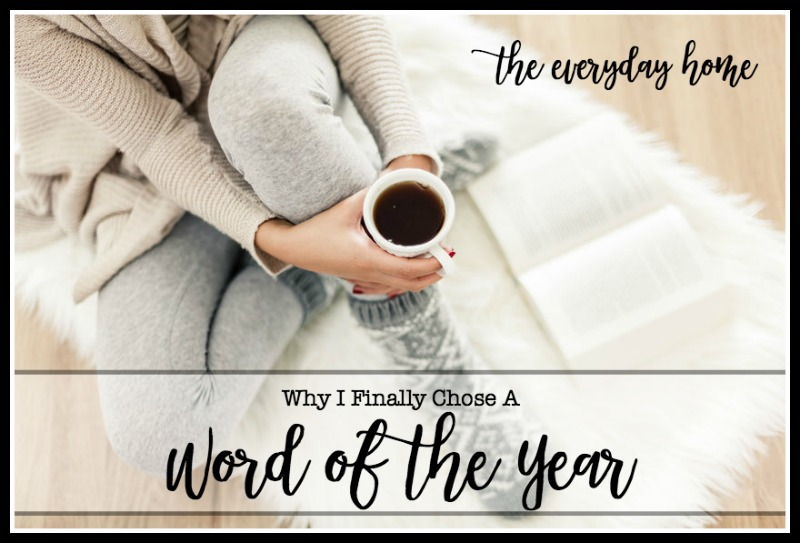 Why I Chose a Word of the Year | The Everyday Home
