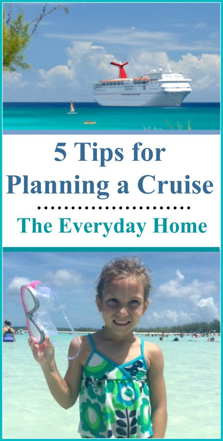 5 Tips for Planning a Cruise | The Everyday Home